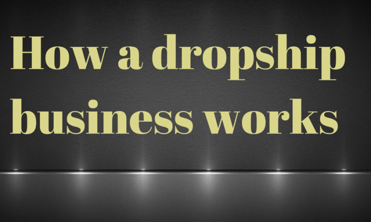 How a dropship business works